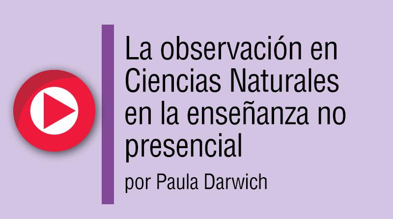 La observación en Ciencias Naturales en la enseñanza no presencial