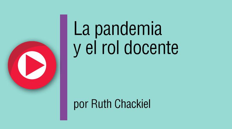 La pandemia y el rol docente