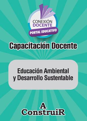 Educación Ambiental y Desarrollo Sustentable
